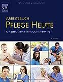 Arbeitsbuch Pflege Heute: Kompetenzorientierte Prüfungsvorbereitung