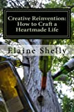 Creative Reinvention: How to Craft a Heartmade Life
