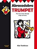 Alan Tomlinson Abracadabra Trumpet (Pupil's Book): The way to learn through songs and tunes (Abracadabra Brass)