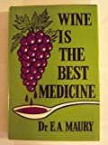 Wine is the Best Medicine
