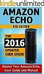 Amazon Echo: Master Your Amazon Echo;...