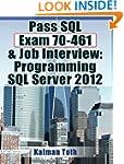Pass SQL Exam 70-461 & Job Interview:...
