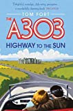 The A303: Highway to the Sun by Fort. Tom ( 2013 ) Paperback Fort. Tom
