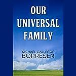 Our Universal Family | Michael Gallegos Borresen