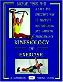 Kinesiology of exercise : a safe and effective way to improve athletic performance /