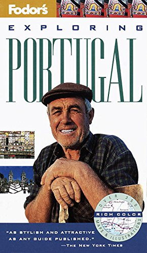 Exploring Portugal (Fodor's Exploring Portugal, 1st ed), Fodor's
