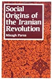 img - for By Misagh Parsa Social Origins of the Iranian Revolution (Studies in Political Economy) [Paperback] book / textbook / text book