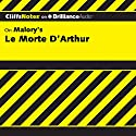 Le Morte D'Arthur (The Death of Arthur): CliffsNotes (       UNABRIDGED) by John N. Gardner Narrated by Kate Rudd