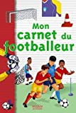 img - for Mon carnet du footballeur (French Edition) book / textbook / text book
