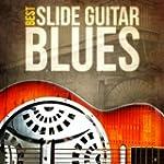 Best - Slide Guitar Blues