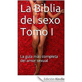 La Biblia del sexo: La guía más completa del amor sexual