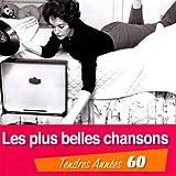 Tendres Années 60 : Les Plus Belles Chansons
