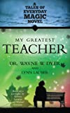 img - for My Greatest Teacher: A Tales of Everyday Magic Novel book / textbook / text book