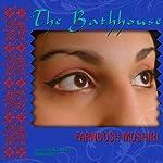 The Bathhouse | Farnoosh Moshiri