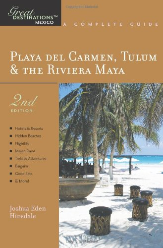 Explorer's Guide Playa Del Carmen, Tulum & the Riviera Maya: A Great Destination (Second Edition)  (Explorer's Great Destinations)