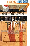 Empires of Time: Calendars, Clocks, and Cultures, Revised Edition (Mesoamerican Worlds)