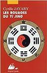 Les Rouages du Yi Jing : Eléments pour une lecture raisonnable du Classique des Changements par Javary