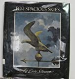 For Spacious Skies (0308102967) by Sloane, Eric