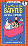 I Saw You in the Bathtub: And Other Folk Rhymes (I Can Read Book 1) (0064441512) by Schwartz, Alvin