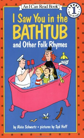 I Saw You in the Bathtub: And Other Folk Rhymes (I Can Read Book 1)
