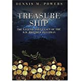 Treasure Ship: The Legend And Legacy of the S.S. Brother Jonathan ~ Dennis M. Powers