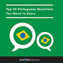 Top 25 Portuguese Questions You Need to Know Audiobook by  Innovative Language Learning LLC Narrated by  Innovative Language Learning LLC