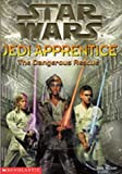 "The Dangerous Rescue ( "" Star Wars "" Jedi Apprentice) (0439993245) by Watson, Jude"