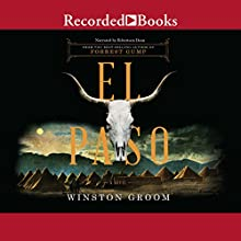 El Paso Audiobook by Winston Groom Narrated by Robertson Dean