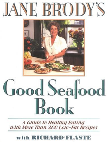 Image for Jane Brody's Good Seafood Book : A Guide to Healthy Eating with More Than 200 Low-Fat Recipes