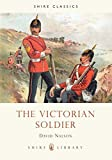 img - for The Victorian Soldier (Shire Library) by David Nalson (2008-03-04) book / textbook / text book