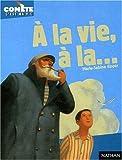 echange, troc Roger Marie-Sabine - A la vie a la...