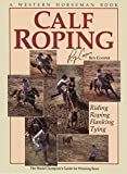 Calf Roping: The World Champion s Guide For Winning Runs