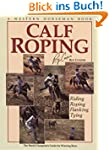 Calf Roping: The World Champion's Gui...