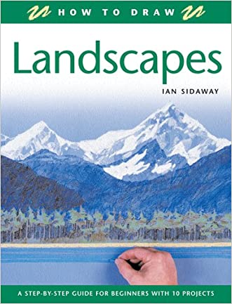 How to Draw Landscapes: A Step-by-Step Guide for Beginners with 10 Projects