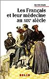 echange, troc Olivier Faure - Les Français et leur médecine au XIXe siècle