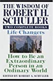 Wisdom of Robert H. Schuller: Two Complete Books