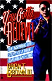 img - for You Gotta Believe!: The Inspiring Life Story of a True American Hero book / textbook / text book