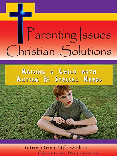 Parenting Issues Christian Solutions