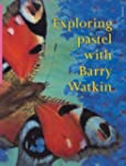 Exploring Pastel With Barry Watkin