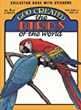 God Created the Birds of the World [With Stickers] (0890511527) by Snellenberger, Earl