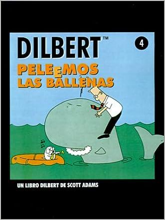 Peleemos Las Ballenas :DILBERT (Dilbert Books) (Spanish Edition)
