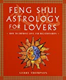 img - for Feng Shui Astrology For Lovers: How to Improve Love and Relationships book / textbook / text book