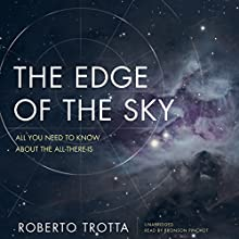 The Edge of the Sky: All You Need to Know about the All-There-Is (       UNABRIDGED) by Roberto Trotta Narrated by Bronson Pinchot