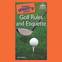 The Pocket Idiot's Guide to Golf Rules and Etiquette: Pocket Idiot Guides (       ABRIDGED) by Jim Corbett