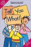 img - for Tell You What!: Cambridge Young Writers Award 2001 (Cambridge Reading) book / textbook / text book