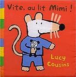 echange, troc Lucy Cousins - Vite, au lit Mimi !