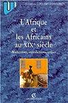 L'Afrique et les Africains au XIXe si...