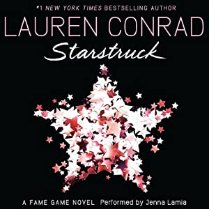 Starstruck: A Fame Game Novel, Book 2 | [Lauren Conrad]