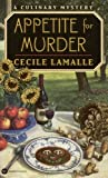 img - for Appetite for Murder: A Culinary Mystery (Culinary Mysteries (Paperback)) book / textbook / text book
