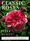 Classic Roses: The Revised And Expanded Edition